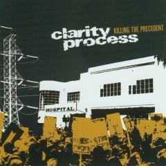 Killing The Precedent - Clarity Process