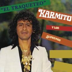 El Traqueteo - Karmito, Los Supremos