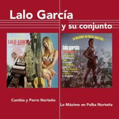 Cumbia y Porro Nortenõ / Lo Máximo en Polka Nortenã - Lalo García y Su Conjunto