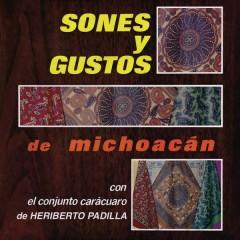 Sones y Gustos de Michoacán - Conjunto Carácuaro de Heriberto Padilla