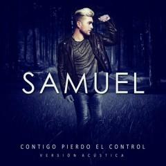 Contigo Pierdo el Control (Version Acustica) - Samuel