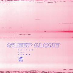 Sleep Alone (Single) - Max Styler