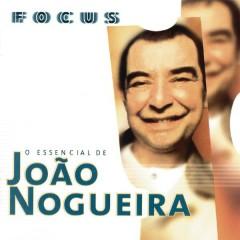 Focus - O Essencial De João Nogueira - João Nogueira