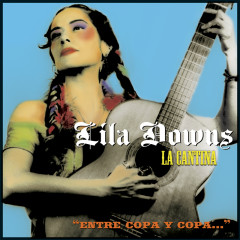 La Cantina - Lila Downs