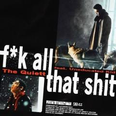 Fk All That Shit (Single) - The Quiett