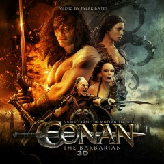 Conan The Barbarian 3D (Music From The Motion Picture) - Various Artists