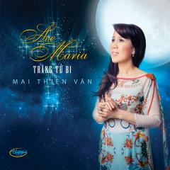 Ave Maria Trăng Từ Bi - Mai Thiên Vân