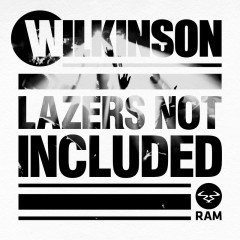 Lazers Not Included - Wilkinson
