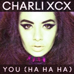 You (Ha Ha Ha) [Lindstrom Remix] - Charli XCX