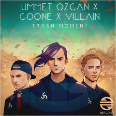 Trash Moment (Single) - Ummet Ozcan, Coone, Villain