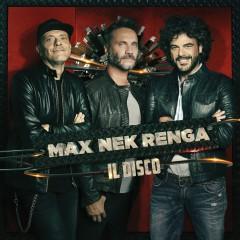 Max Nek Renga - Il disco (Live) - Max Pezzali, Nek, Francesco Renga