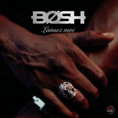 Laissez-moi - Bosh