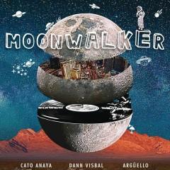 Moonwalker (Radio Edit) - Cato Anaya,Argüello,Dann Visbal