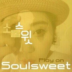 Play On - Soul Sweet