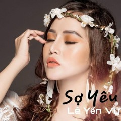 Sợ Yêu (Single) - Lê Yến Vy