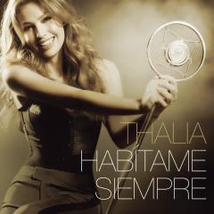 Habítame Siempre (Bonus Tracks Version) - Thalía