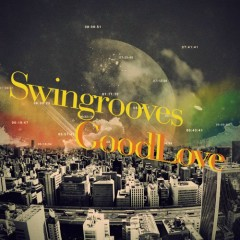 Good Love - Swingrooves