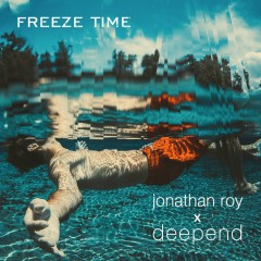 Freeze Time - Jonathan Roy, Deepend