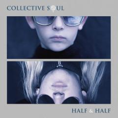 Half & Half - Collective Soul