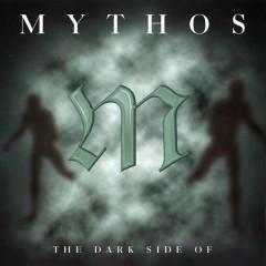 The Dark Side Of .. - Mythos