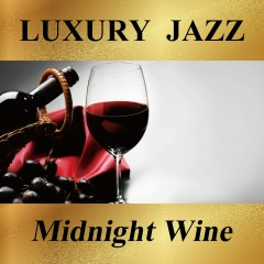 Luxury Jazz -Midnight Wine- - Various Artists