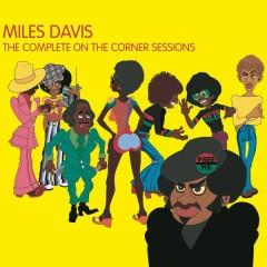 The Complete On The Corner Sessions - Miles Davis
