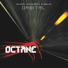 Octane Original Soundtrack - Orbital