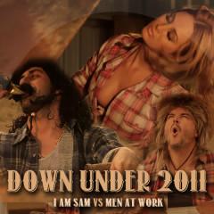 Down Under 2011 (Expanded Release) - I Am Sam, Men At Work