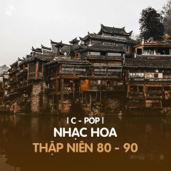 Nhạc Hoa Thập Niên 80s - 90s
