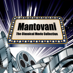 The Classical Movie Collection - Mantovani