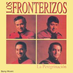 La Peregrinacíon - Los Fronterizos