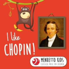 I Like Chopin! (Menuetto Kids - Classical Music for Children) - Various Artists