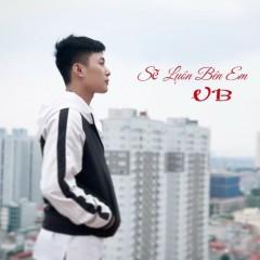 Sẽ Luôn Bên Em (Single) - VB
