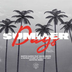 Summer Days (feat. Macklemore & Patrick Stump of Fall Out Boy) (Haywyre Remix) - Martin Garrix, Macklemore, Fall Out Boy