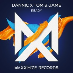 Ready - Dannic, Tom & Jame