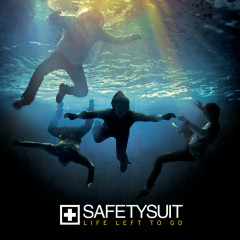 Life Left To Go - SafetySuit