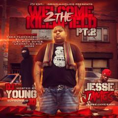 Welcome 2 the Killafield Pt. 2 - Jesse James