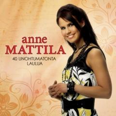 40 Unohtumatonta laulua - Anne Mattila