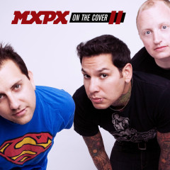 On The Cover II - MxPx
