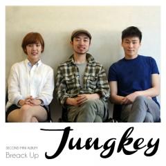 Break Up - Jungkey