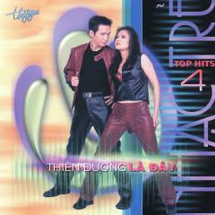 Top Hits 4 - Thiên Đường Là Đây - Various Artists