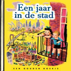 Een jaar in de stad (De Gouden Luisterboekjes) (Verteller: Job Cohen)