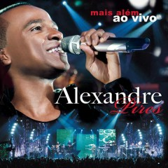 Mais Além (Ao Vivo) - Alexandre Pires