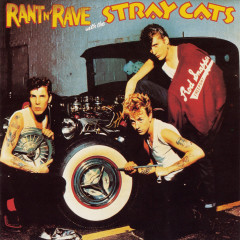 Rant 'N' Rave With The Stray Cats - Stray Cats