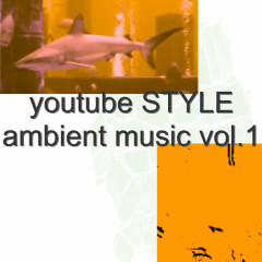 Youtube Style Ambient Music Vol.1 - Various Artists