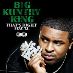That's Right (feat. T.I.) - Big Kuntry King, T.I.