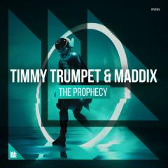 The Prophecy (Single) - Timmy Trumpet, Maddix