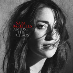 Amidst the Chaos (Bonus Version) - Sara Bareilles