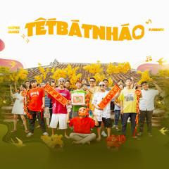 Tết Bát Nháo (Single) - Huỳnh James, Pjnboys