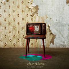 Watch Me Dance (DN4 Remix)